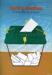 Youth in elections: Voting for our future by Bernadette L. Dean, Rahat Joldoshalieva, Karim Panah, Cassandra Faria, Umme-laila Amin, Shazia Solangi, and Jamal Papeiva