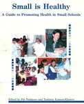 Small is healthy: A guide to promoting health in small schools by Pat Pridmore and Tashmin Kassam-Khamis