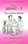 Sehat-3: Class 3: Teacher's guide by Tashmin Kassam-Khamis, Farah Shivji, and Sadia Muzaffar Bhutta