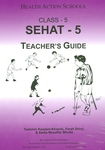 Sehat-5: Class 5: Teacher's guide by Tashmin Kassam-Khamis, Farah Shivji, and Sadia Muzaffar Bhutta