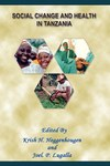 Social Change and Health in Tanzania by Kris Heggenhougen and Joe Lugalla
