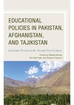 Educational policies in Pakistan, Afghanistan, and Tajikistan: Contested terrain in the twenty-first century by Dilshad Ashraf, Mir Afzal Tajik, and Sarfaroz Niyozov