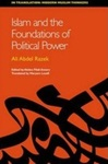 Islam and the Foundations of Political Power by Ali Abdel Razek, Maryam Loutfi, and Abdou Filali-Ansary